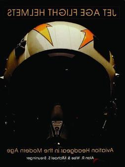 Jet Age Flight Helmets: Aviation Headgear in the Modern Age