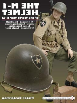 The M-1 Helmet of the World War II GI