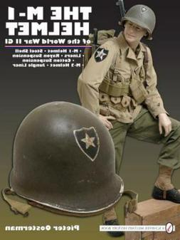 Book - The M-1 Helmet of the World War II GI by Pieter Ooste